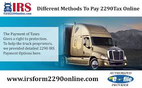 100 Truck Payment PAY HVUT FROM ANYWHERE USING DIFFERENT IRSFORM2290 PAYMENT OPTIONS