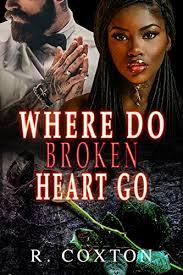WHERE DO BROKEN HEARTS GO A BWWM STANDALONE By Coxton R