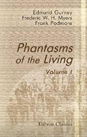 Phantasms Of The Living Volume 1