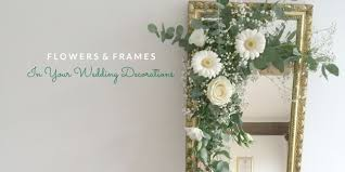 Flowers And Frames In Your Wedding Decorations By Dee McMeeking