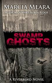 Swamp Ghosts Riverbend Book 1 By Meara Marcia