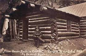 First House Built In Creede