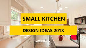 104 Kitchen Designs For Small Space 50 Best Design Ideas 2018 Youtube