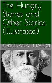 The Hungry Stones And Other Stories Illustrated By Tagore Rabindranath