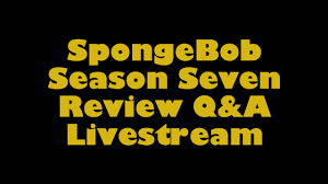 spongebob season 7 review q a livestream youtube