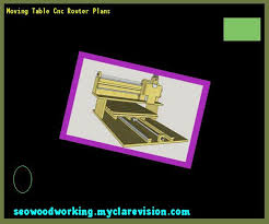 moving table cnc router plans 080133 woodworking plans and