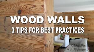 Wood Walls 3 Tips for Installing