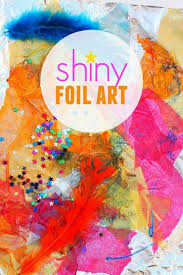 Shiny Foil Process Art Great Open Ended Collage Activity For Young Kids