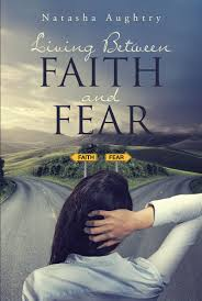 Living Between Faith And Fear
