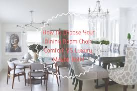 How To Choose Your Dining Room Chair Comfort VS Luxury Maybe Both Lighting