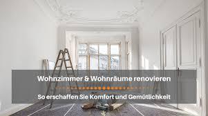 wohnräume und wohnzimmer renovieren daran sollten sie