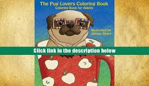 Download ETextbook The Pug Lovers Coloring Book Much Loved Dogs And Puppies For