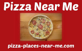 Find Pizza Restaurants Nearby Your Location Near Me