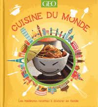 meilleures recettes de cuisine cuisine du monde les meilleures recettes à geo decitre