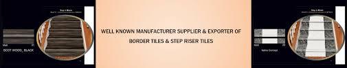 ceramic border tiles ceramic border tiles exporter manufacturer