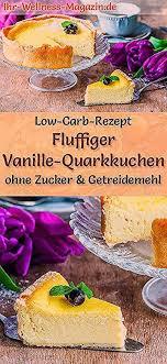 leichter vanille quark kuchen einfaches low carb rezept für