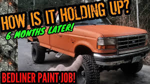 100 Bed Liner Whole Truck BED LINER PAINT JOB 6 MONTH UPDATE 9 LIFTED OBS FORD YouTube
