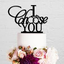 I Choose You Wedding Cake Topper Rustic Decorations Acrylic Silhouette Anniversary Gifts Custom
