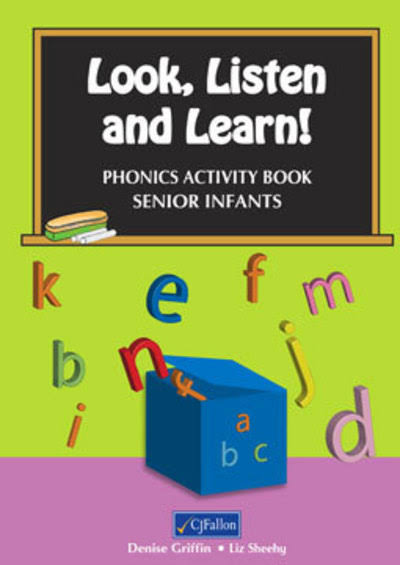 Look, Listen and Learn! Activity Book: Senior Infants - Denise Griffin & Liz Sheehy