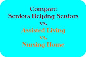 pare Assisted Living to Nursing Home Seniors Helping Seniors Maine