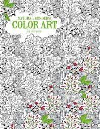 Natural Wonders COLOR ART For Everyone From Leisure Arts Is A Beautiful Teen Adult Age Coloring Book Its Great Stress Reliever 24 Intricate Designs