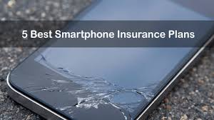 5 Best Smartphone Insurance Plans Guide on Cellphone Insurance Plans