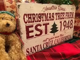 Santa Cruz Ca Christmas Tree Farms by Christmas Tree Farm Mountain Ranch U2013 Sixth Avenue Signs