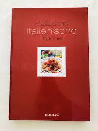 italienisches kochbuch klassische italienische küche