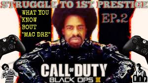Mac Dre Mural In Oakland by Black Ops 3 Struggle To 1st Prestige Ep 2 What You Know Bout