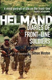 Most Decorated Soldier Uk by Helmand Diaries Of Front Line Soldiers Amazon Co Uk Simon
