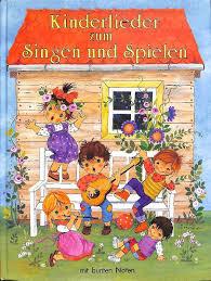 kinderlieder zum singen und spielen mit bunten bildern g gottschlich für blockflöte glockenspiel und gesang mit bunten noten versehen