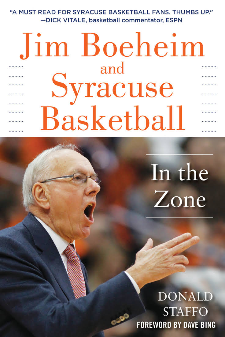 Jim Boeheim and Syracuse Basketball: In the Zone - Donald Staffo