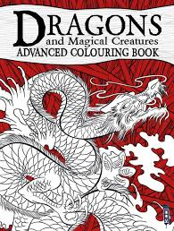 Dragons Magical Creatures Advanced Colouring Book