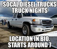 Meet Tomorrow Night!!! We Ask You To... - Socal Diesel Truck Club ... 2008 Chevy 2500hd Diesel 4x4 Sold Socal Trucks New From Duramax Diesels Forum Duramaxnation Instagram Photos And Videos Inst4gramcom News Results Exergyinjectors Onilorcom How To Piece Together An Indestructible Drivgline Dsp5 Switch Inc Pickup Truck Cargo Bed Dividers Awesome Fs Custom Socal Chevrolet Silverado 1500 For Sale In San Diego Ca 92134 Autotrader Socal Offroad Meets Sfvoffroad_truckmeets Photo Faest Manual Record Previous Record Shattered Tech Meet Friday Night We Ask You Join Club