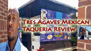 100 Tres Truck Agaves Mexican Taqueria Food BeerDrankShawty Review