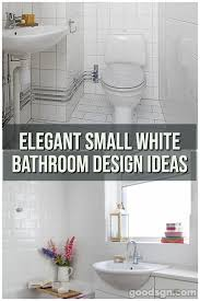 Elegant 15+ White Small Bathroom Designs For Comfortable Bathing ... 25 Beautiful Small Bathroom Ideas Diy Design Decor 10 Modern For Dramatic Or Remodeling 30 Solutions On A Budget Victorian Plumbing 50 That Increase Space Perception Home Remodel Designs With Tub Showers For Fniture Ikea Bold Bathrooms Small Bathroom Layout Indian Bfblkways Amazing Master