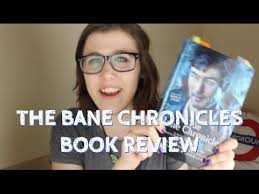 The Bane Chronicles By Cassandra Clare Sarah Rees Brennan And Maureen Johnson