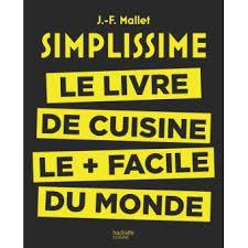 livre cuisine pour les nuls simplissime le livre de cuisine le facile du monde