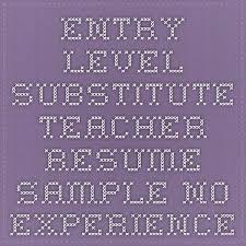 Entry Level Substitute Teacher Resume Sample
