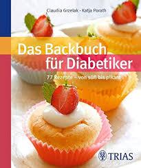 das backbuch für diabetiker 77 rezepte süß bis pikant