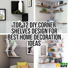 Top 12 DIY Corner Shelves Design For Best Home Decoration