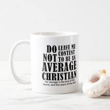 Household Gifts Average Christian Quotes Sayings Coffee Mug Home Ts Ideas Decor