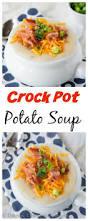 Crock Pot Potato Soup Mama by 499 Best Slow Cooker Eats Images On Pinterest