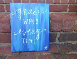 Grace Wins Every Time Hand Painted Canvas Christian Wall Art