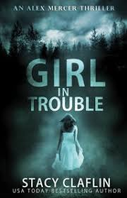 Title Girl In Trouble An Alex Mercer Thriller 1 Author