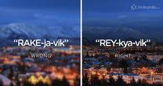 Youve Been Saying These Country And City Names Wrong Your Whole Life Photos