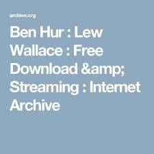 Ben Hur Lew Wallace Free Download Streaming Internet Archive