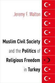 Oxford University Press Uk Exam Copy by Muslim Civil Society And The Politics Of Religious Freedom In