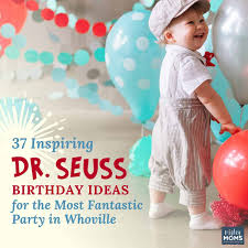 34 Dr Seuss Birthday Party Ideas To Celebrate Babys First Year