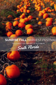 Closest Pumpkin Patch To Atlanta by Sunrise Fall Harvest Festival In South Florida
